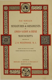 Fac-similes of the miniatures & ornaments of Anglo-Saxon & Irish manuscripts by John Obadiah Westwood
