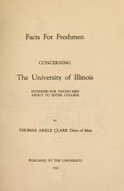 Cover of: Facts for freshmen concerning the University of Illinois: intended for young men about to enter college