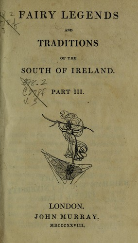 Fairy legends and traditions of the South of Ireland.