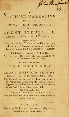 A faithful narrative of the conversion and death of Count Struensee, late Prime Minister of Denmark by Balthasar Muenter