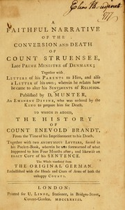 Cover of: A faithful narrative of the conversion and death of Count Struensee, late Prime Minister of Denmark by Balthasar Muenter