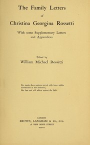 Cover of: The family letters of Christina Georgina Rossetti