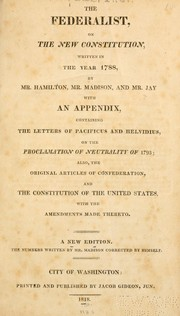 Cover of: The Federalist, on the new Constitution, written in the year 1788
