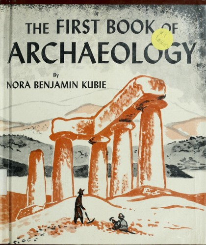 The first book of archaeology. by Nora Benjamin Kubie