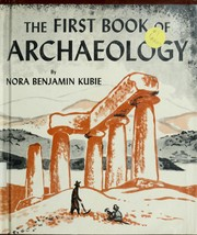 Cover of: The first book of archaeology. by Nora Benjamin Kubie