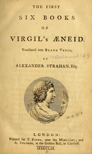 Cover of: The first six books of Virgil's Aeneid: with explanatory notes, a lexicon, and map : together with an appendix, containing Dr. S.H. Taylor's questions on Virgil, and a metrical index