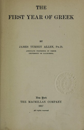 The first year of Greek by James Turney Allen