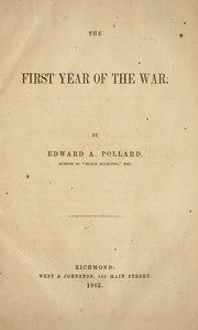 Cover of: The first year of the war. | Edward Alfred Pollard