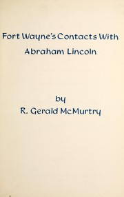 Cover of: Fort Wayne's contacts with Abraham Lincoln