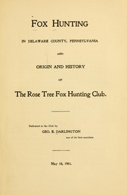 Fox hunting in Delaware County, Pennsylvania and origin and history of the Rose Tree Fox Hunting Club