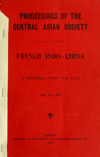 French Indo-China by A. Cotterell Tupp