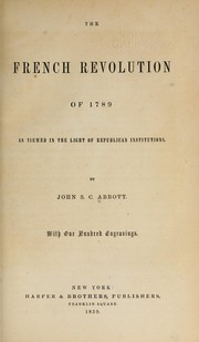 Cover of: The French revolution of 1789: as viewed in the light of republican institutions