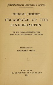 Cover of: Friedrich Froebel's pedagogics of the kindergarten