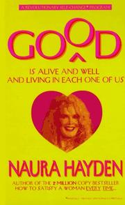 Cover of: Good Is Alive and Well and Living in Each One of Us | Naura Hayden