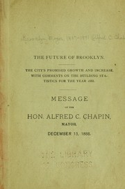 Cover of: The future of Brooklyn. | Brooklyn, N.Y. Mayor, 1887-1891 (Alfred C. Chapin)