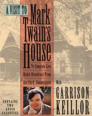 Cover of: A Visit to Mark Twain's House: The Complete Live Radio Broadcast From Hartford Connecticut