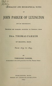 Cover of: Genealogy and biographical notes of John Parker of Lexington and his descendants | Parker, Theodore