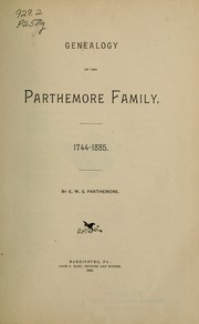 Cover of: Genealogy of the Parthemore family, 1744-1885 | E. W. S. Parthemore