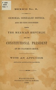 Cover of: General Gonzalez Ortega and his nine endorsers versus the Mexican republic and the constitutional president of its unanimous choice
