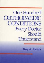 One hundred orthopaedic conditions every doctor should understand