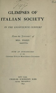"Cover of: Glimpses of Italian society in the eighteenth century, from the 'Journey"" of Mrs Piozzi; with an introduction by the Countess Evelyn Martinengo Cesaresco"