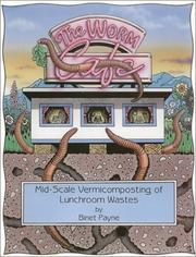 Cover of: The Worm Cafe, Mid-Scale Vermicomposting of Lunchroom Wastes | Binet Payne