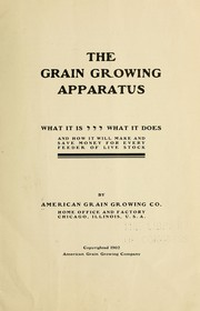 Cover of: The grain growing apparatus | American grain growing company
