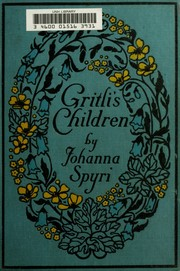 Cover of: Gritili's children: a story for children and for those who love children.