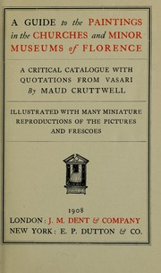 Cover of: A guide to the paintings in the churches and minor museums of Florence | Maud Cruttwell