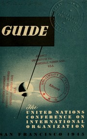 Cover of: Guide | United Nations Conference on International Organization (1945 San Francisco, Calif.)