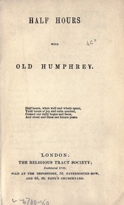 Cover of: Half hours with Old Humphrey by Old Humphrey
