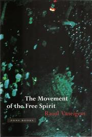 Cover of: The Movement of the Free Spirit: general considerations and firsthand testimony concerning some brief flowerings of life in the Middle  Ages, the Renaissance, and, incidentally, our own time