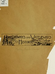 Cover of: Highways and waterways of an historic region. | Frank Spencer Presbrey
