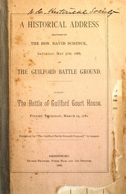 Cover of: A historical address, delivered by the Hon. David Schenck, Saturday, May 5th, 1888, at the Guilford Battle Ground | Schenck, David