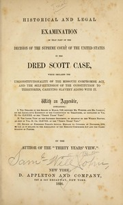 Cover of: Historical and legal examination of that part of the decision of the Supreme Court of the United States in the Dred Scott case