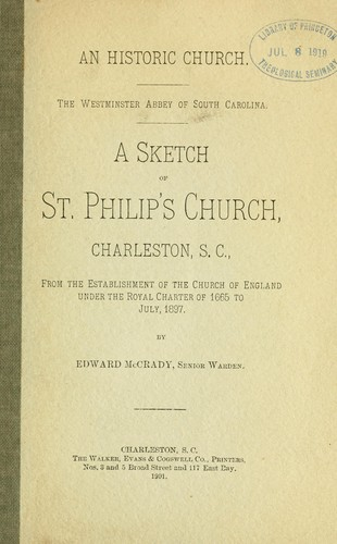 An historic church, the Westminster Abbey of South Carolina by McCrady, Edward