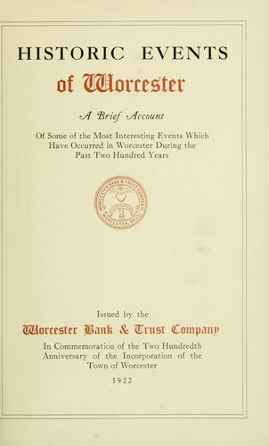 Historic events of Worcester by Worcester Bank & Trust Company.
