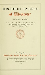Cover of: Historic events of Worcester by Worcester Bank & Trust Company.