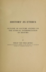 Cover of: History as ethics: outline of lecture studies on the ethical interpretation of history... | P. V. N. Myers