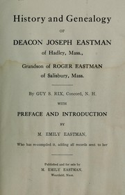 Cover of: History and genealogy of Deacon Joseph Eastman of Hadley, Mass., grandson of Roger Eastman of Salisbury, Mass