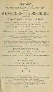 Cover of: History, gazetteer, and directory, of the west-riding of Yorkshire, with the city of York and Port of Hull | White, William of Sheffield