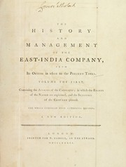 Cover of: The history and management of the East-India Company: from its origin in 1600 to the present time. Vol. 1. Containing the affairs of the Carnatic, in which the rights of the nabob are explained, and the injustice of the company proved