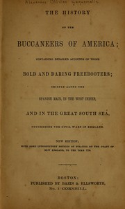 Cover of: The history of the buccaneers of America | A. O. Exquemelin