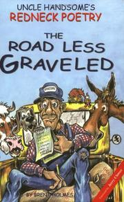 Cover of: The road less graveled | Brent D. Holmes