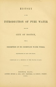 Cover of: History of the introduction of pure water into the city of Boston | Nathaniel Jeremiah Bradlee