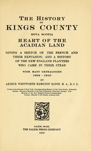 Cover of: The history of Kings County, Nova Scotia, heart of the Acadian land