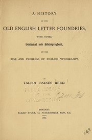 Cover of: A history of the old English letter foundries: with notes historical and bibliographical on the rise and progress of English typography