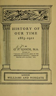 Cover of: History of our time, 1885-1911 | Gooch, G. P.