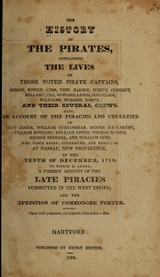 Cover of: The History of the pirates, containing the lives of those noted pirate captains, Misson, Bowen, Kidd, Tew, Halsey, White, Condent, Bellamy ... | Thomas Carey