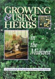Cover of: Growing & using herbs in the Midwest